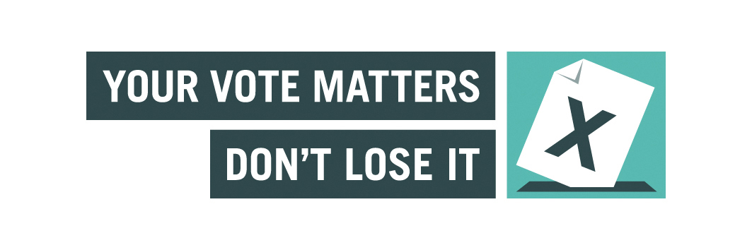 You vote matters - don't lose it