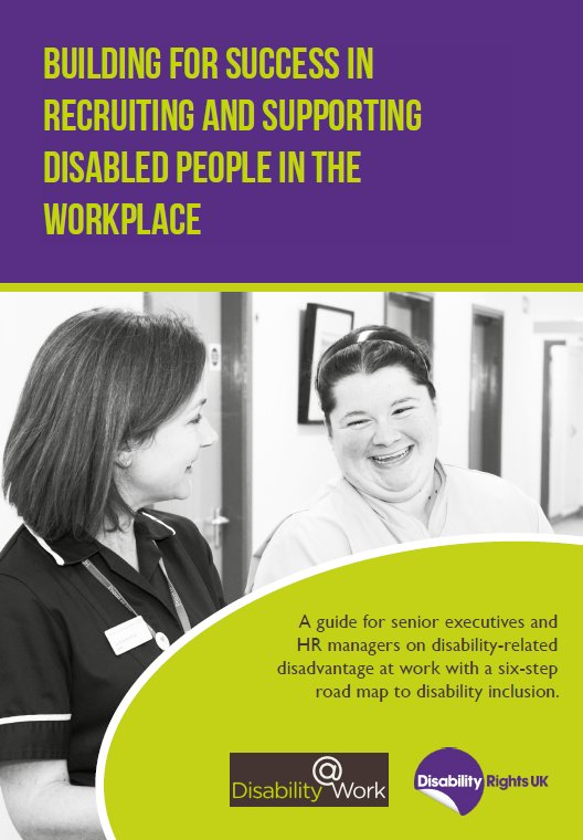 Building for success in recruiting and supporting disabled people in the workplace