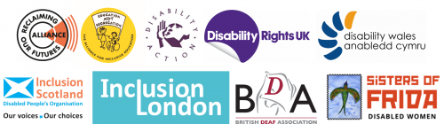 Logos of Reclaiming Our Futures Alliance, The Alliance for Inclusive Education, Disability Action Northern Ireland, Disability Rights UK, Disability Wales, Inclusion Scotland, Inclusion London, British Deaf Associationa and Sisters of Frida
