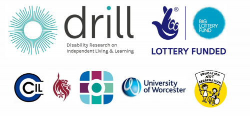 Big Lottery and National Lottery fund DRILL projects for Cheshire Centre for Independent Living, De Montford University, NDTI (National Development Team for Inclusion), University of Worcester and ALLFIE (The Alliance for Inclusive Education)